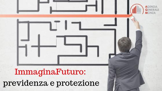 ImmaginaFuturo: previdenza e protezione